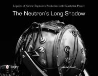61935 - Miller, M. - Neutron's long shadow. Legacies of Nuclear Explosives Production in the Manhattan Project (The)