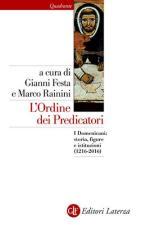 61945 - Festa-Rainini, G.-M. cur - Ordine dei Predicatori. I Domenicani: storia, ficure e istituzioni 1216-2016 (L')