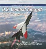 61966 - Simonsen, E. - Complete History of US Combat Aircraft Fly-Off Competitions. Winners, Loosers and what might have been (A)