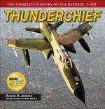 61968 - Jenkins, d.r. - Thunderchief. The Complete History of the Republic F-105