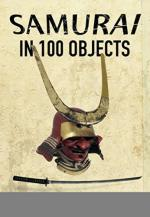 61982 - Turnbull, S. - Samurai in 100 Objects (The)