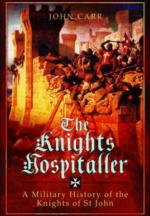 61983 - Carr, J. - Knights Hospitaller. A Military History of the Knights of St John (The)