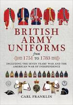 61987 - Franklin, C.E. - British Army Uniforms from 1751 to 1783. Including the Seven Years' War and the American War of Independence
