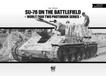 62036 - Stokes, N. - SU-76 on the Battlefield - WWII Photobook Series Vol 12