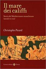 62048 - Picard, C. - Mare dei califfi. Storia del Mediterraneo musulmano. Secoli VII-XII (Il)