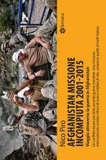 62058 - Piro, N. - Afghanistan Missione Incompiuta 2001-2015. Viaggio attraverso la guerra in Afghanistan