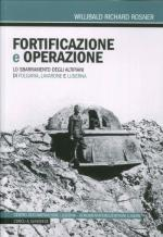 62064 - Rosner, W.R. - Fortificazione e operazione. Lo sbarramento degli Altipiani di Folgaria, Lavarone e Luserna