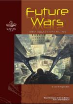 62075 - Ilari, V. cur - Future Wars. Storia della distopia militare