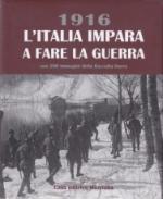 62102 - Pretto-Romani, G.-D. - 1916 L'Italia impara a fare la guerra
