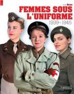 62109 - AAVV,  - Femmes sous l'Uniforme 1939-1945. Militaria Guides 11