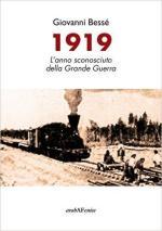 62110 - Besse', G. - 1919 L'anno sconosciuto della Grande Guerra