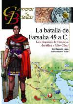 62173 - Lago-Molas, J.I.-E. - Guerreros y Batallas 116: La batalla de Farsalia 49 a.C. Los hispanos de Pompeyo desafian a Julio Cesar