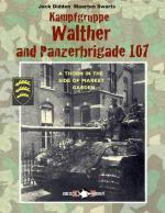 62207 - Didden-Swarts, J.-M. - Kampfgruppe Walther and Panzerbrigade 107. A thorn in the side of Market Garden