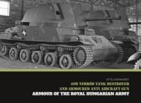 62209 - Bonhardt, A. - 40M Nimrod Tank Destroyer and Armoured Anti Aricraft Gun. Armour of the Royal Hungarian Army