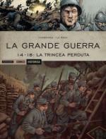 62217 - Corbeyran-le Roux, F. - Historica Vol 47: La Grande Guerra 14-18. La trincea perduta