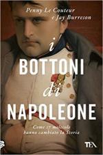 62233 - Le Couteur-Burreson, P.-J. - Bottoni di Napoleone. Come 17 molecole hanno cambiato la storia (I)