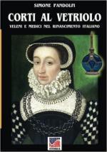 62287 - Pandolfi, S. - Corti al Vetriolo. Veleni e medici nel Rinascimento italiano