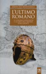 62300 - Cosme, P. - Ultimo romano. Il generale Bonifacio e la crisi dell'Impero d'Occidente (L')