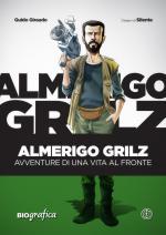 62302 - Bisaro, F. - Almerigo Grilz. Avventure di una vita al fronte
