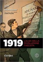62304 - Mazzotti, S. - 1919. L'alba della rivoluzione Fascista. Con Il diario della volonta' di Benito Mussolini