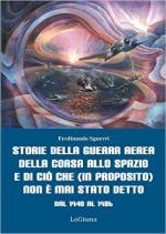 62314 - Sguerri, F. - Storie della guerra aerea, della corsa allo spazio e di cio' che (in proposito) non e' mai stato detto. Dal 1940 al 1986