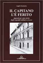 62327 - Faccinetto, A. - Capitano l'e' ferito. Appunti per una storia degli ospedali militari di Lecco (Il)