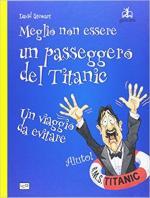 62328 - Stewart, D. - Meglio non essere un passeggero del Titanic. Un viaggio da evitare