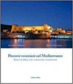 62334 - Demirhan-Santaliana, M.F.-D. - Percorsi veneziani nel Mediterraneo Vol 1: Sistemi di difesa, rotte commerciali e insediamenti