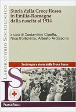 62345 - Cipolla-Bortoletto-Ardissone, C.-N.-A. cur - Storia della Croce Rossa in Emilia Romagna dalla nascita al 1914