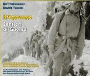 62362 - Pallasmann-Tonazzi, K.-D. - Kriegswege. Sentieri di Guerra. Dal monte Malvueric alla Mozenica, nelle postazioni di montagna del fronte Italo-austriaco della Grande Guerra
