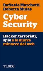62388 - Marchetti-Mulas, R.-R. - Cyber Security. Hacker, terroristi, spie e le nuove minacce del web