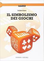 62404 - Sciarra, E. - Simbolismo dei giochi (Il)