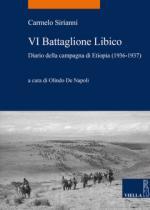 62419 - Sirianni, C. - VI Battaglione Libico. Diario della campagna di Etiopia (1936-1937)
