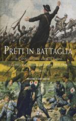 62431 - Gaspari, P. - Preti in battaglia Vol 1. Tra apostolato e amor di patria. I cappellani militari decorati 1915-1916