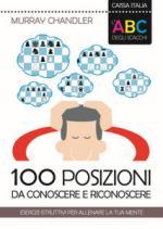 62434 - Chandler, M. - ABC degli scacchi. 100 posizioni da conoscere e riconoscere
