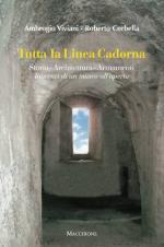 62442 - Viviani-Corbella, A.-R. - Tutta la Linea Cadorna. Storia - Architettura - Armamenti, Itinerari di un museo all'aperto