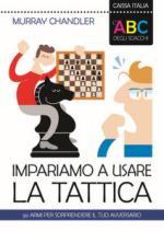 62445 - Chandler, M. - ABC degli scacchi. Impariamo a usare la tattica