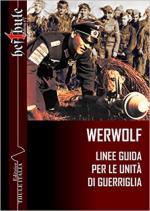 62447 - AAVV,  - Werwolf. Linee guida per le unita' di guerriglia
