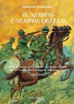 62464 - Malatesta, L. - Nemico e' sempre quello. Piani di Guerra e Preparativi del Regno d'Italia per la Guerra contro l'Impero Austroungarico 1861-1914 (Il)