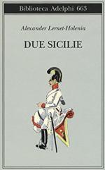 62486 - Lernet Holenia, A. - Due Sicilie