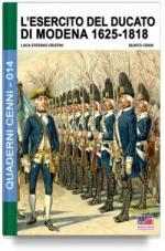 62566 - Cristini-Cenni, L.-Q. - Quaderni Cenni 14: L'Esercito del Ducato di Modena 1625-1818