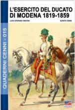 62567 - Cristini-Cenni, L.-Q. - Quaderni Cenni 15: L'Esercito del Ducato di Modena 1819-1859