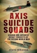 62602 - Miranda, J. - Axis Suicide Squads. German and Japanese Secret Projects of the Second World War