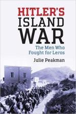 62606 - Peakman, J. - Hitler's Island War. The Men Who Fought for Leros