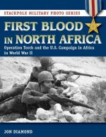 62616 - Diamond, J. - First Blood in North Africa. Operation Torch and the US Campaign in Africa in WWII