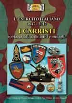 62647 - Fassio-Fossati-Lundari-Parlani-Zampetti, F.-I.-G.-P.-G. - Esercito Italiano 1947-2017. I Carristi Storia araldica, distintivi e medaglie