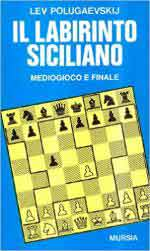 62683 - Polugayevskij, L. - Labirinto siciliano 2. Mediogioco e finale (Il)
