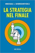 62722 - Shereshevski, M.L. - Strategia nel finale (La)