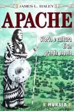 62727 - Haley, J.L. - Apache. Storia e cultura di un grande popolo