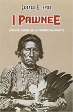 62739 - Hyde, G.E. - Pawnee. I pacifici indiani delle pianure dei bisonti (I)